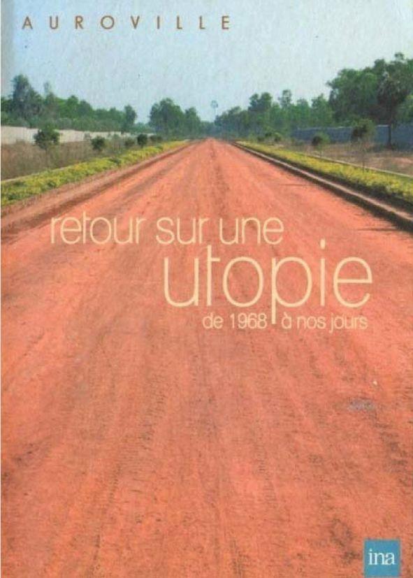 Auroville, retour sur une utopie de 1968 à nos jours