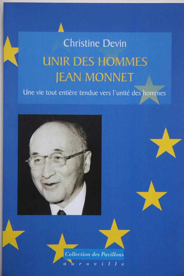 Jean Monnet – Unir des hommes